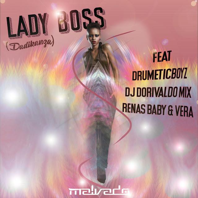 Dj Malvado Feat. DrumenticBoys, Dorivaldo Mix, Renas Baby & Vera - Lady Boss (Dadikanza)