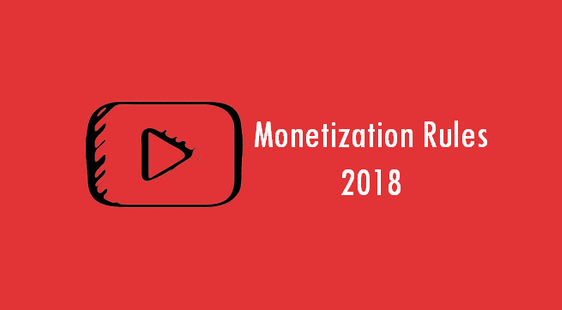 Youtube Monetization Rules 2018