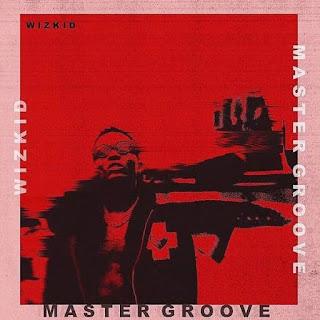 Wizkid - Master Groove