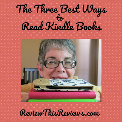 The three best ways to read Kindle books. Information and review from a long-time Kindle owner.