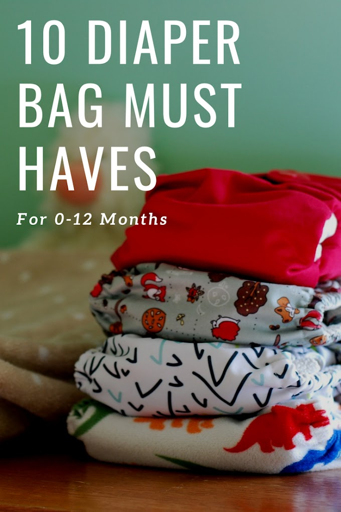 10 Diaper Bag Must Haves For 0-12 Months