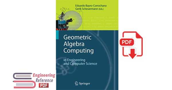Geometric Algebra Computing in Engineering and Computer Science