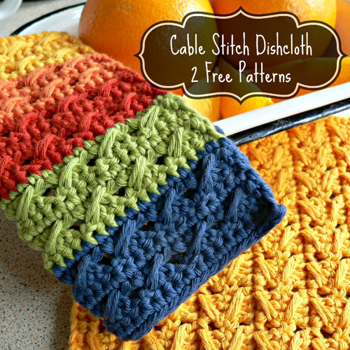 Cable Stitch Dishcloth - 2 Free Patterns