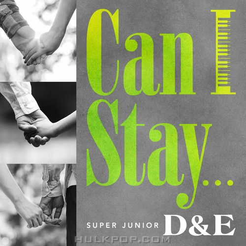 SUPER JUNIOR-D&E – Can I Stay… – Single