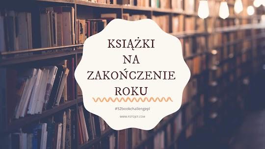 Książki kończące rok 2018!