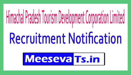 Himachal Pradesh Tourism Development Corporation Limited HPTDC Recruitment