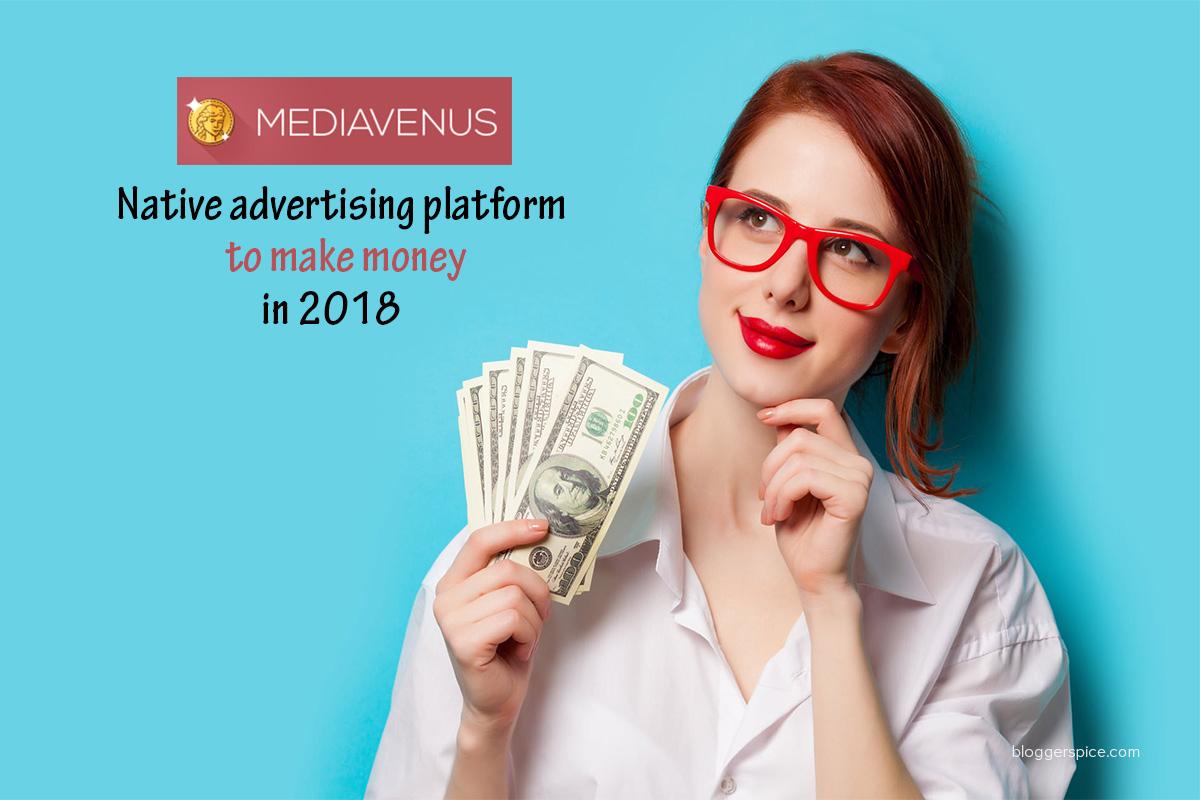 MediaVenus- native advertising platform to make money in 2018