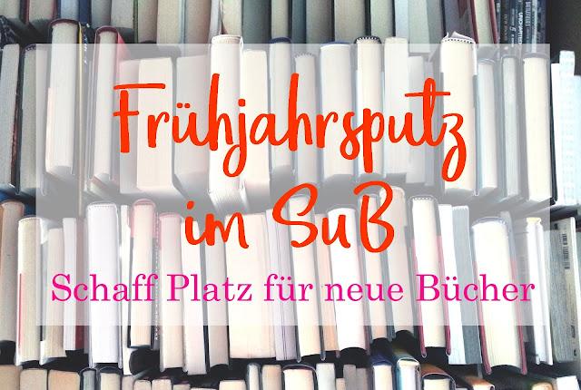 Frühjahrsputz im SuB - Schaff Platz für neue Bücher - Gastbeitrag von Tanja Hanika