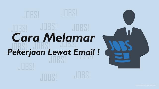 Cara Melamar Pekerjaan Lewat Email