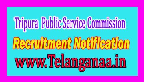 Tripura Public Service Commission (TPSC) Recruitment Notification 2016