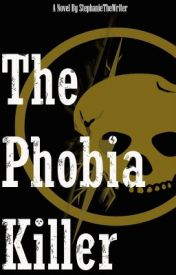 https://www.wattpad.com/story/42552812-the-phobia-killer