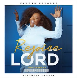 [Music]: Victoria Orenze – I Rejoice In The Lord || Mp3