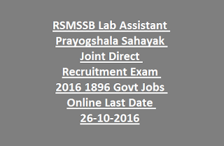 RSMSSB Lab Assistant Prayogshala Sahayak Joint Direct Recruitment Exam 2016 1896 Govt Jobs Online Last Date 26-10-2016
