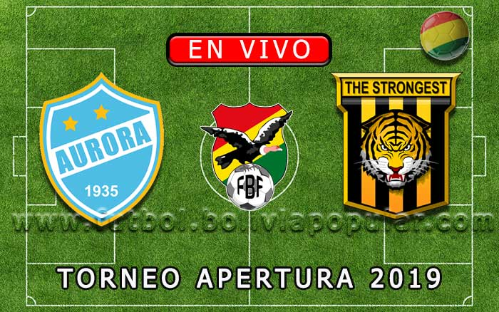 【En Vivo】Aurora vs. The Strongest - Torneo Apertura 2019