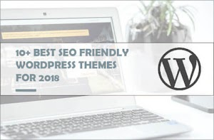 10 BEST SEO FRIENDLY WORDPRESS THEMES FOR 2018