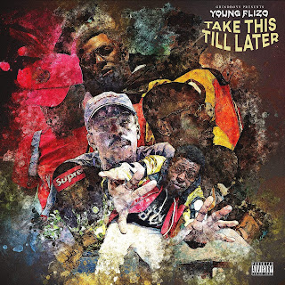New Music: Young Flizo​ ​​- Take This Till Later