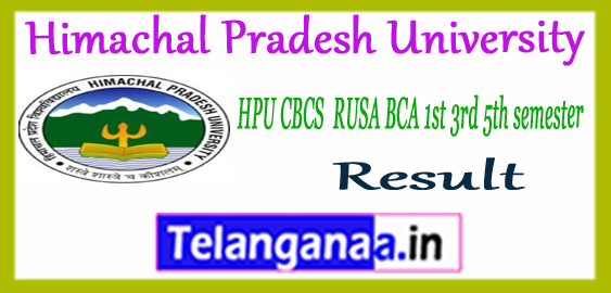 HPU Himachal Pradesh University CBCS RUSA BBA BCA BTM 1st 3rd 5th semester Result 2017-18 Time Table