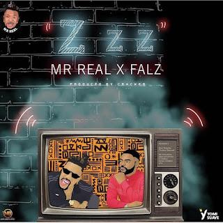 Naija Music :::  Mr Real Zzz ft Falz