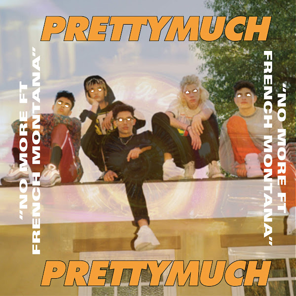 PRETTYMUCH - No More (feat. French Montana) - Single Cover