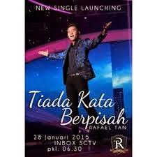Rafael Tan Tiada Kata Berpisah Lirik lagu