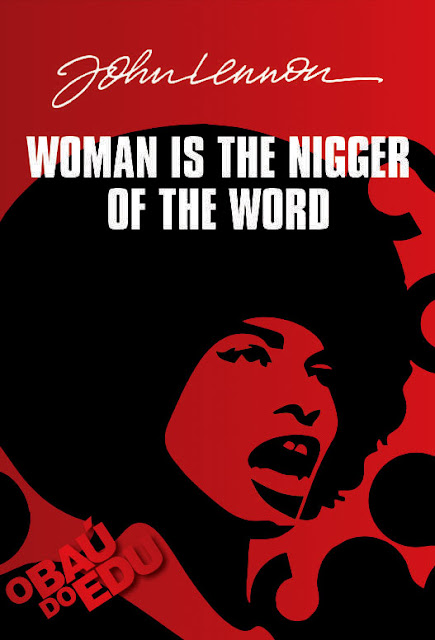 Will not woman is the nigger of the world share