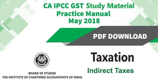 CA IPCC GST Study Material Practice Manual Nov 2018 BY ICAI