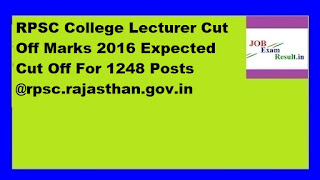 RPSC College Lecturer Cut Off Marks 2016 Expected Cut Off For 1248 Posts @rpsc.rajasthan.gov.in