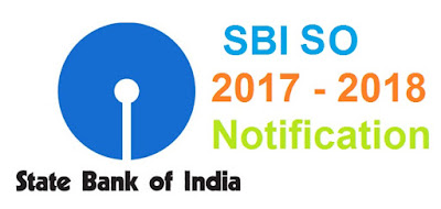 Bank Jobs: SBI SO 2017 - 2018 Notification