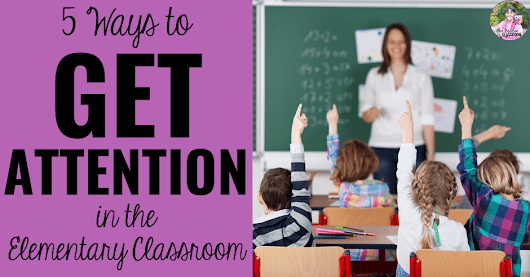 5 Ways to Get Student Attention in the Classroom