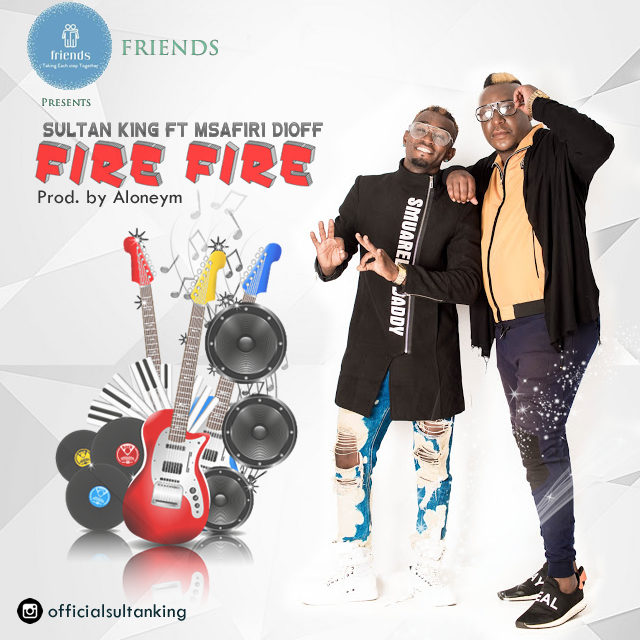 Download Mp3 | Sultan King ft Msafiri Dioff - Fire Fire