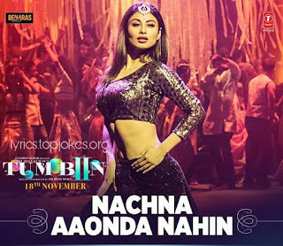 "NACHNA AAONDA NAHIN: An Latest item Punjabi song from ""Tum Bin 2"". This song is sung by Selfie Queen Neha Kakkar Soch singer Hardy Sandhu while Rap of this track is written and sung by Raftaar. The song has music recreated by Gourov-Roshin while ""ki kariye nachna aaunda nahin lyrics"" has some new inputs by Kumaar."