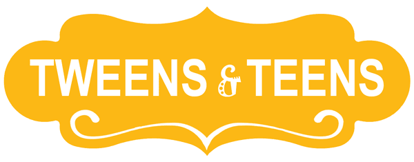 Tweens and Teens Guide