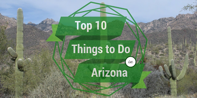 My Ten Favorite Things to Do in Arizona