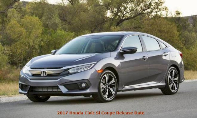 2017 Honda Civic Si Coupe Release Date