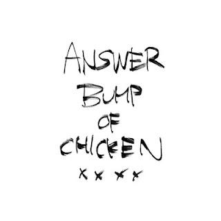 BUMP OF CHICKEN - Answer (Lyrics + Terjemah)