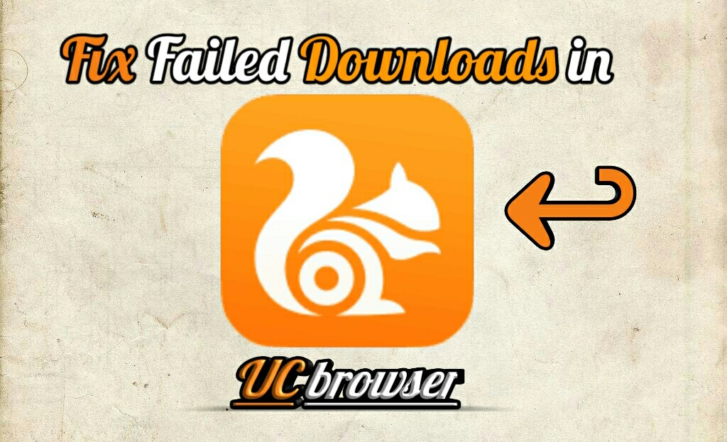 How To Fix Failed Download In Uc Browser Uc Mini Uc Handler Androbliz