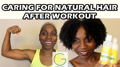 HOW TO CARE FOR NATURAL HAIR AFTER WORKOUT | GanicXNaturals DiscoveringNatural