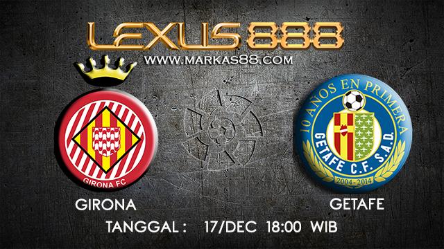 PREDIKSI BOLA ~ PREDIKSI TARUHAN BOLA GIRONA VS GETAFE 17 DESEMBER 2017 (Spanish La Liga)