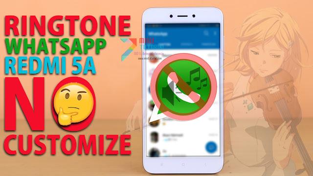 Notifikasi Ringtone Whatsapp di Xiaomi Redmi 5A Kamu Tidak Bisa Dirubah? Coba Cara Sederhana Berikut! NO ROOT