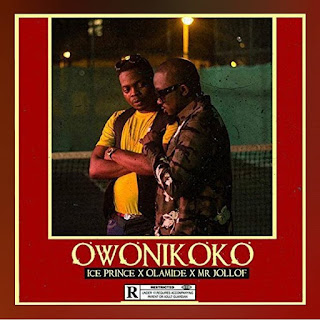 Ice Prince ft. Olamide & Mr. Jollof - Owonikoko