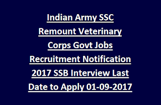 Indian Army SSC Remount Veterinary Corps Govt Jobs Recruitment Notification 2017 SSB Interview Last Date to Apply 01-09-2017