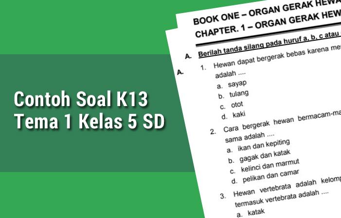 Contoh Soal K13 Tema 1 Kelas 5 SD