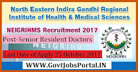North Eastern Indira Gandhi Regional Institute of Health & Medical Sciences Recruitment 2017– 29 Senior Resident Doctors
