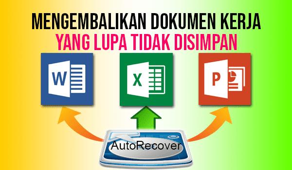 Cara Mengembalikan Dokumen yang Belum Disimpan