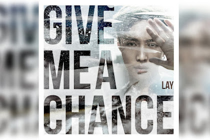Lyrics and Video Lay (레이) – Give Me A Chance