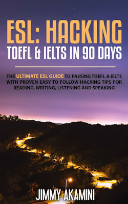 ESL: Hacking TOEFL & IELTS in 90 Days - Jimmy Akamini