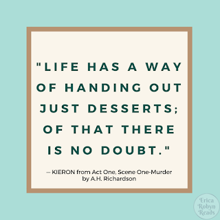"""Life has a way of handing out just desserts; of that there is no doubt.""- Kieron"