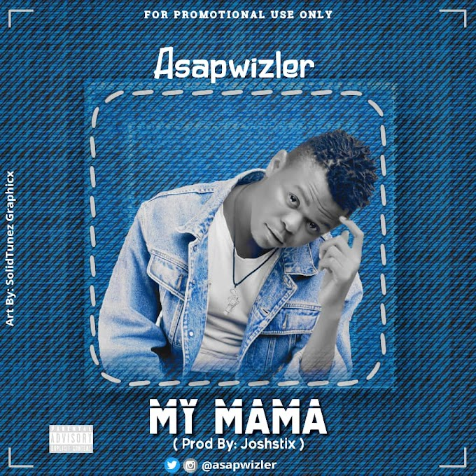 DOWNLOAD MP3: Asapwizler - My Mama