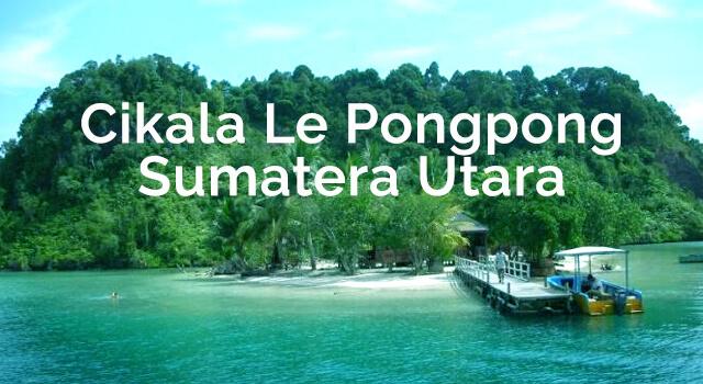 Lirik Lagu Cikala Le Pongpong - Sumatera Utara