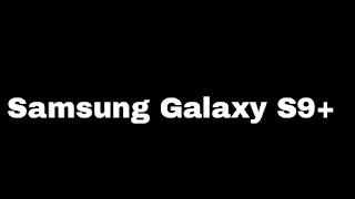 Samsung Galaxy s9+ reviews